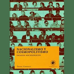 Nacionalismo Y Cosmopolitismo. Ensayos Sociologicos