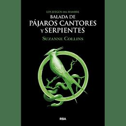 Los Juegos Del Hambre. Balada De Pajaros Cantores Y Serpientes