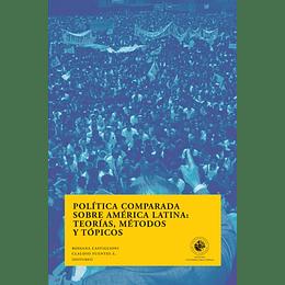 Politica Comparada Sobre America Latina: Teorias, Metodos Y Topicos
