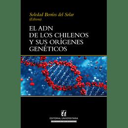 El Adn De Los Chilenos Y Sus Origenes Geneticos