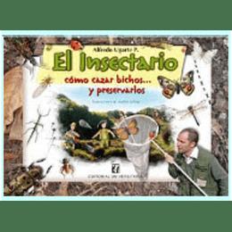 El Insectario, Como Cazar Bichos Y Preservarlos
