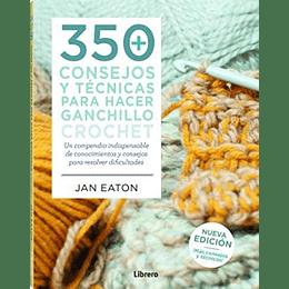 350 Consejos Y Tecnicas Para Hacer Ganchillo Crochet