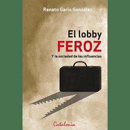 El Lobby Feroz  Y La Sociedad De Las Influencias