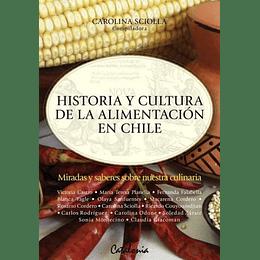 Historia Y Cultura De La Alimentacion En Chile