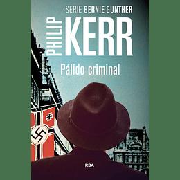 (Serie Bernie Gunther 2) Palido Criminal
