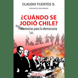 ¿Cuando Se Jodio Chile? Memorias Para La Democracia