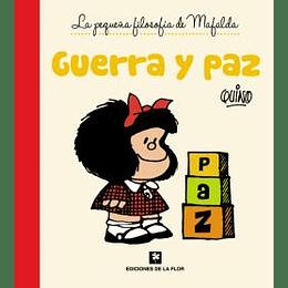 (La Pequeña Filosofia De Mafalda) Guerra Y Paz