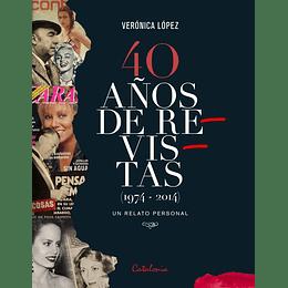 40 Años De Revistas (1974 -2014). Un Relato Personal