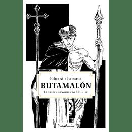 Butamalon, El Origen Sangriento De Chile