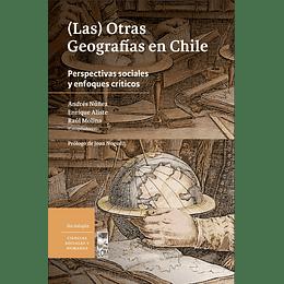 (Las) Otras Geografias En Chile