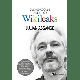 Cuando Google Encontro A Wikileaks