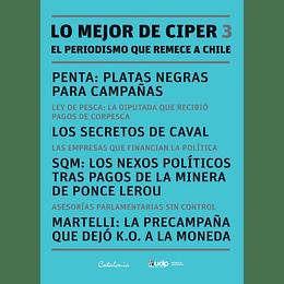 Lo Mejor De Ciper 3. El Periodismo Que Remece A Chile