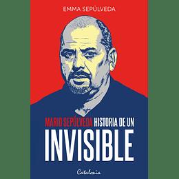 Mario Sepulveda, Historia De Un Invisible