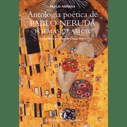 Antologia Poetica De Pablo Neruda. Poemas De Amor