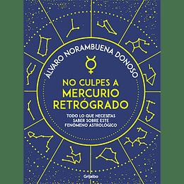 No Culpes A Mercurio Retrogado