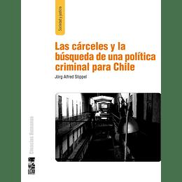 Las Carceles Y La Busqueda De Una Politica Criminal Para Chile