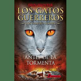 Los Gatos Guerreros 4. Antes De La Tormenta