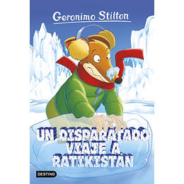Geronimo Stilton 5. Un Disparatado Viaje A Ratikistan