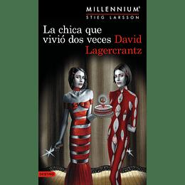 Millennium 6. La Chica Que Vivio Dos Veces