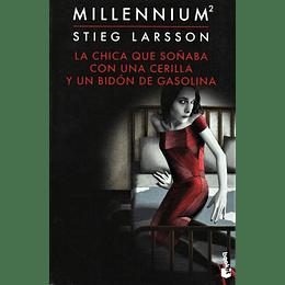 Millennium 2. Chica Que Soñaba Con Una Cerilla Y Un Bidon De Gasolina