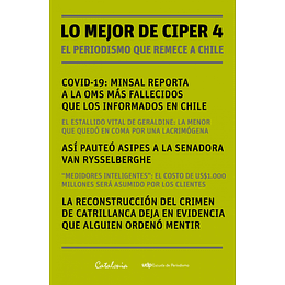 Lo Mejor De Ciper 4 El Periodismo Que Remece A Chile