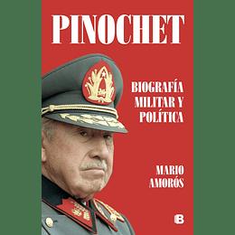 Pinochet, Biografia Militar Y Politica