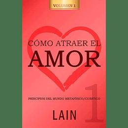 Como Atraer El Amor Volumen 1