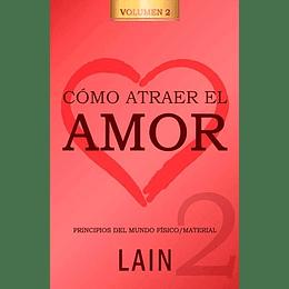 Como Atraer El Amor Volumen 2