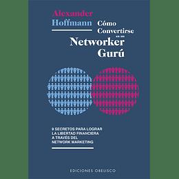 Como Convertirte En Un Networker Guru
