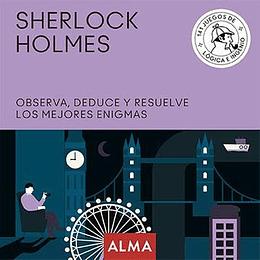 Sherlock Holmes. Observa, Deduce Y Resuelve Sus Mejores Enigmas: 25 (Cuadrados De Diversion)