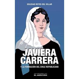 Javiera Carrera Y La Formacion Del Chile Republicano