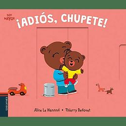 Soy Mayor ¡Adiós, Chupete!