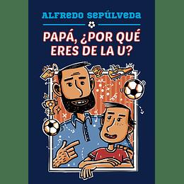 Papa, ¿Por Que Eres De La U?