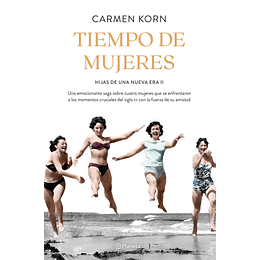Tiempo De Mujeres (Hijas De Una Nueva Era 2)