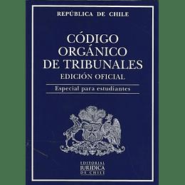 Codigo Organico De Tribunales. Edicion Oficial 2021. Especial Para Estudiantes