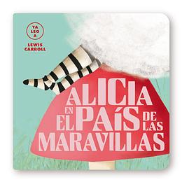 Alicia En El Pais De Las Maravillas (Ya Leo A)