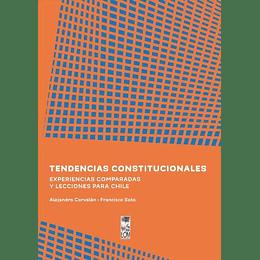 Tendencias Constitucionales. Experiencias Comparadas Y Lecciones Para Chile