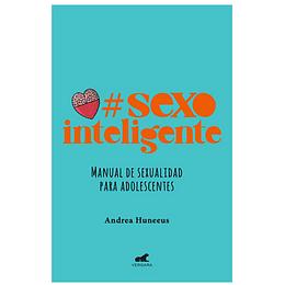Sexo Inteligente. Manual De Sexualidad Para Adolescentes