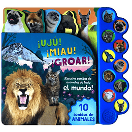 10 Sonidos De Animales ¡Uju! ¡Miau! ¡Groar!