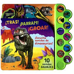 10 Sonidos De Dinosaurios ¡Tras! ¡Parram! ¡Groar!