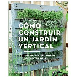 Como Construir Un Jardin Vertical