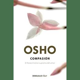 Compasión: El Florecimiento Supremo Del Amor (Debolsillo Clave)