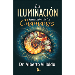La Iluminacion. Sanacion De Los Chamanes