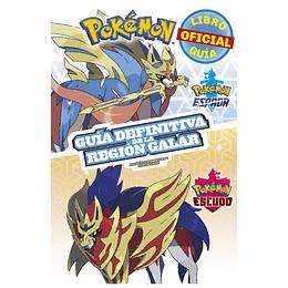 Pokemon. Guia Definitiva De La Region Galar