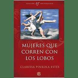 Mujeres Que Corren Con Los Lobos Edicion Aniversario