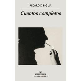 Cuentos Completos Ricardo Piglia