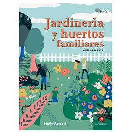 Jardineria Y Huertos Familiares. Guia Practica