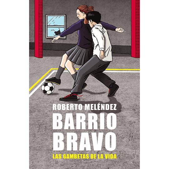 Barrio Bravo, Las Gambetas De La Vida
