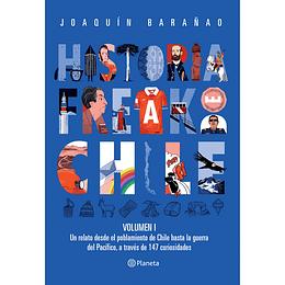 Historia Freak De Chile. Vol 1
