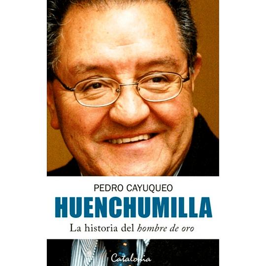 Huenchumilla La Historia Del Hombre De Oro